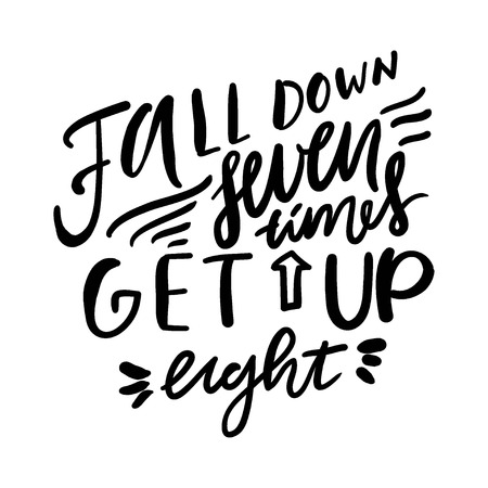 Fall down seven times get up eight motivational quote. Illustration