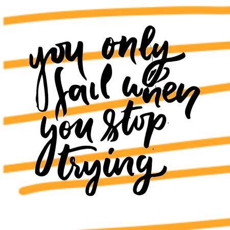 失敗するのは、やめるときだけだ。Tシャツ、バッグ、ポスター、招待状の手書き文字とカスタムタイポグラフィ  イラスト・ベクター素材