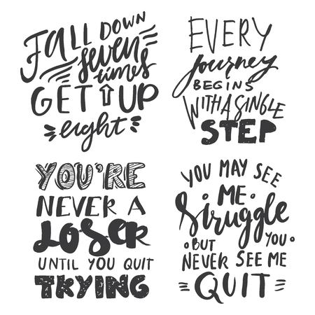 Fall down seven times, get up eight. You may see me struggle, but you never see me quit. You're never a loser, until you stop trying. Hand lettering motivation quotes. Vector illustrations 矢量图像