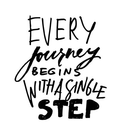 Every journey begins with a single step. Hand lettering and custom typography for t-shirts, bags, for posters, invitations Ilustrace