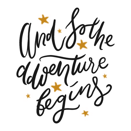 And so the adventure begins. Hand lettering quotes for your design.