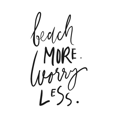 Beach more. Worry less. Hand lettering. Ocean quotes for your design. 向量圖像