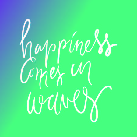 Happiness comes in waves hand lettering. Ocean quotes for your design.