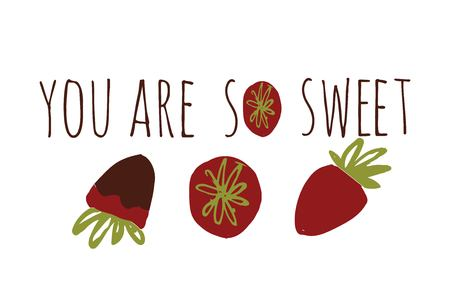 You are so sweet, Modern calligraphic style, with strawberries design.