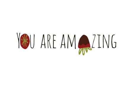 You are amazing Compliment quote for beauty salon, card and poster. Illustration