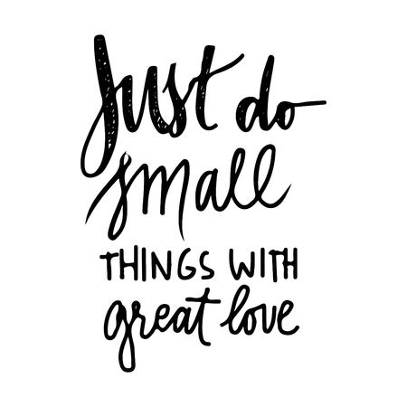 Just do small things with great love. Quote poster, inspirational words, motivate saying.