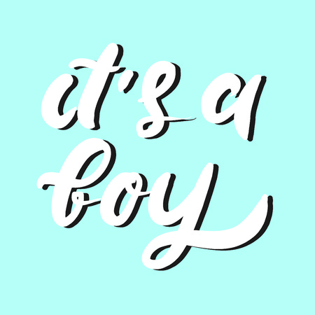 It's a boy.Baby shower quotes. Hand lettering illustration for your design.