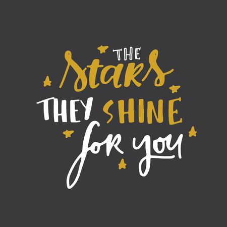 The stars they shine for you. Hand lettering vintage quote for your design Vector illustration. Çizim