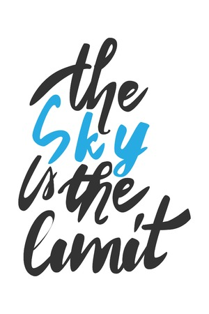 The sky is the limit. Hand lettering and custom typography for your designs: t-shirts, bags, for posters, Vectores