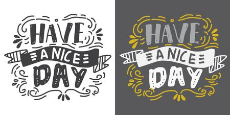 Have a nice day Hand lettering vintage quote  Vector illustration.