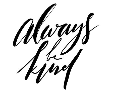 Always be kind hand lettering for your design.