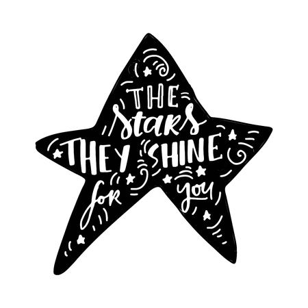 The  stars they shine for you. Hand lettering vintage quote for your design Çizim