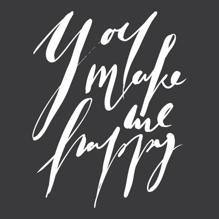 Hand lettering love quote for your design. You make me happy