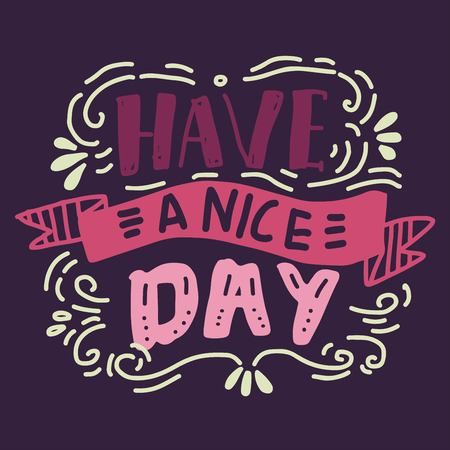 Have a nice day with Hand lettering vintage quote for your design