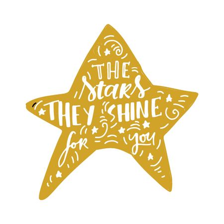 The stars they shine for you. Hand lettering vintage quote Vector illustration.