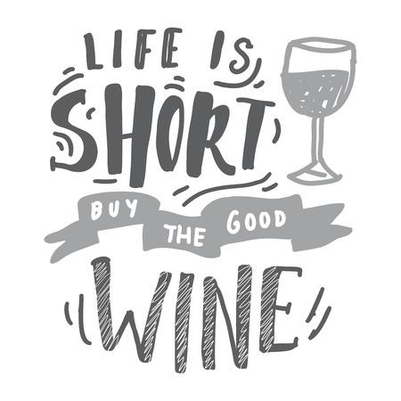 Life is short, buy the good wine . Hand lettering banner for your design Illusztráció