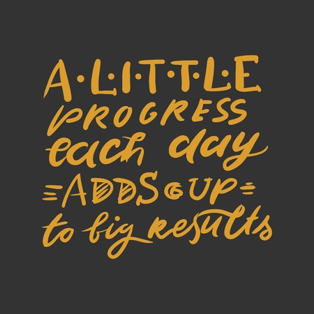 A little ptrogress each day adds up to big results. Quotes for fitness, gym. Hand lettering and custom typography for t-shirts, bags, for posters, invitations
