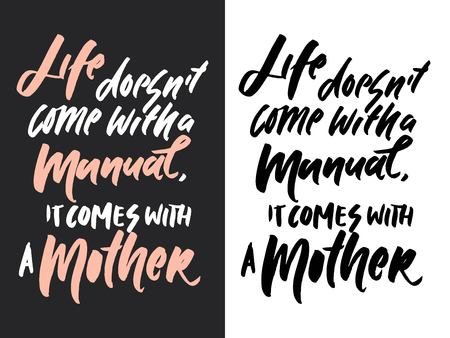Life doesn't come with a manual, it comes with a manual. Hand lettering motivation quote