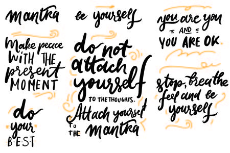 Stop, breathe, feel and be yourself. Do not attach yourself to the thoughts, attach yourself to the mantra. Mantra. Hand lettering illustration poster for your design