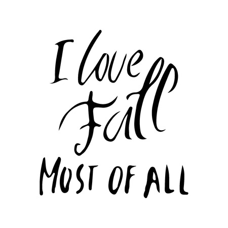 I love fall most of all. Autumn hand lettering for your design