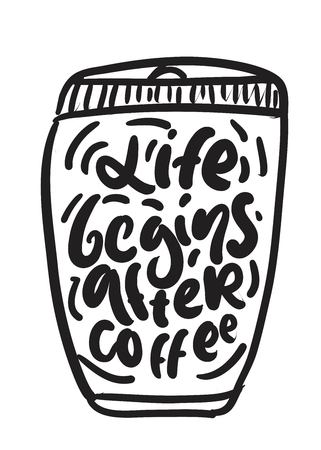 Life begins after coffee. Hand lettering for your design. Vector illustration Ilustrace