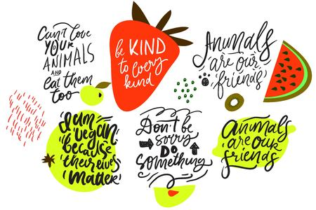 Be kind to every kind. Animals are our friends. Vegan quotes for your design. Hand lettering illustration set.