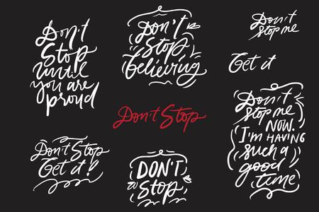 Do not stop. Motivation quote for your designposters, illustration Illustration
