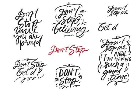 Do not  stop. Motivation quote for your designposters, illustration Ilustração