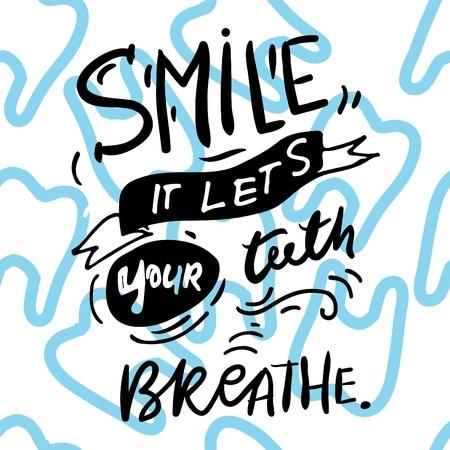 Citas de sonrisa. Ilustración de letras a mano para su diseño. La vida es corta. Sonríe mientras aún tienes dientes. Sonríe, deja que tus dientes respiren
