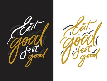 Eat good, feel good. Hand lettering for kitchen, cafe, menu. Modern illustration for your design Illustration