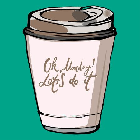 Ok, Monday! Let is do it. Motivation card for your design. Coffee cup 矢量图像