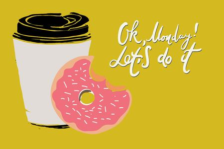 Ok, Monday! Let's do it. Motivation card for your design. Coffee e and donut