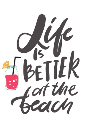 Life is better at the beach. Summer hand lettering quote for your design: cards, posters