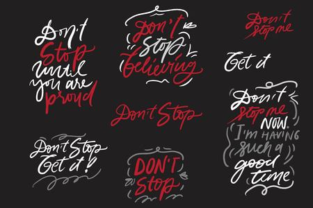 Do not stop. Motivation quote set for your designposters, illustration