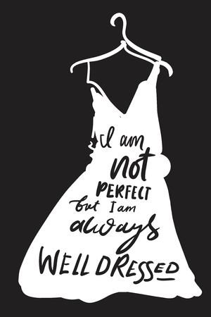I am not perfect, but I'm always well dressed. Hand lettering for your design: cards, posters 矢量图像