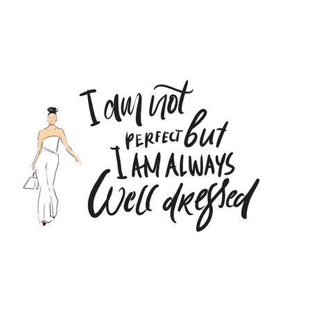 I am not perfect, but I'm always well dressed. Hand lettering for your design: cards, posters  イラスト・ベクター素材