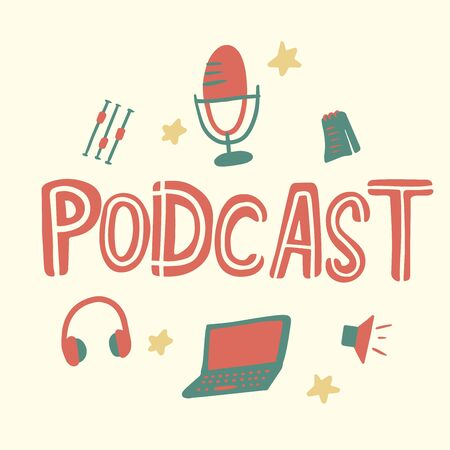 podcast. hand drawing lettering, cartoon microphone and elements. flat vector illustration.