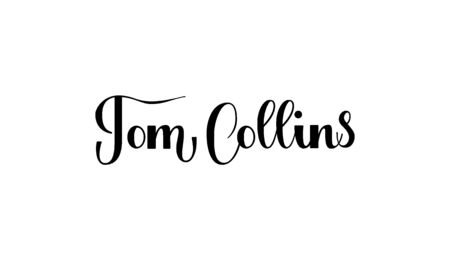 Lettering Tom Collins isolated on white background for print, design, bar, menu, offers, restaurant. Modern hand drawn lettering label for alcohol cocktail Tom Collins. Handwritten inscriptions coctktail for layout and template