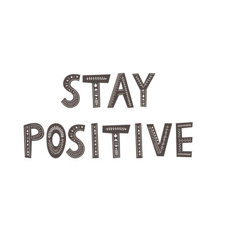 Inscription Stay positive in scandinavian style. Hand drawing vector illustration.