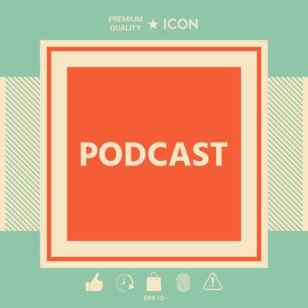 Podcast - pictogram voor web- en mobiele app. Tekens en symbolen - grafische elementen voor uw ontwerp
