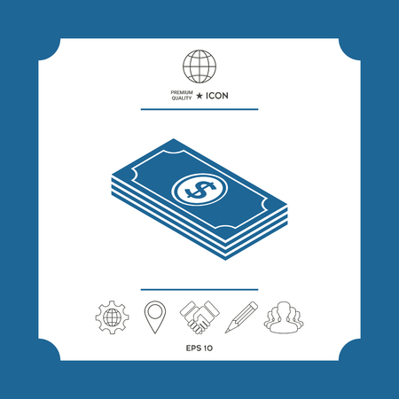Money banknotes stack with dollar isometric icon . Signs and symbols - graphic elements for your design