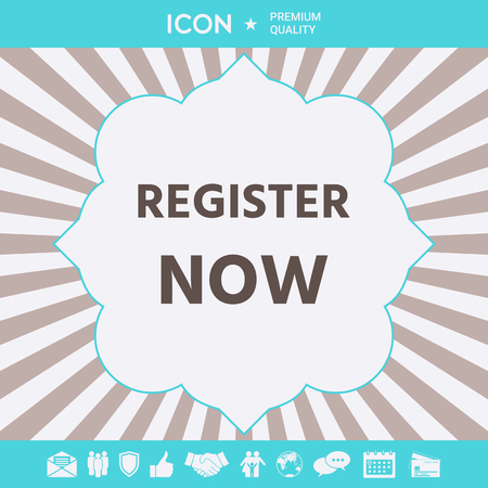 Register now button . Signs and symbols for your designt