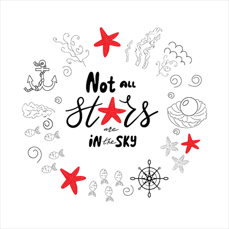 Vector lettering Not All Stars Are in the Sky with doodle style illustrations of undersea fauna arranged in a circle isolated on background. Can be used on postcards, textile, apparel, bag Illustration