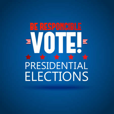presidential: US Presidential election 2016. American president. go vote today. presidential elections. Vector Illustration, eps10, contains transparencies.