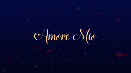 Amore Mio Love confession. Valentines Day golden lettering is on blue background, which is bedecked with little cute red hearts. Share love.