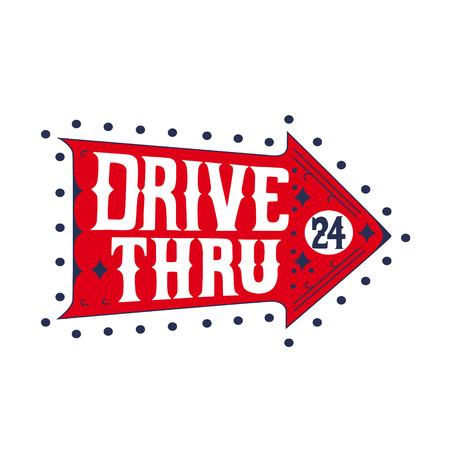 Letrero retro, lo que indica, Drive Thru, aisladas, en fondo blanco. Ilustración del vector. El tipo de letra es dibujado a mano, en el estilo de letra. Ilustración de vector