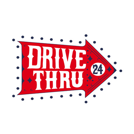 indicating: Retro signboard, indicating, Drive Thru, isolated, on white background.  Vector illustration. The font is  hand drawn, in the style of lettering.
