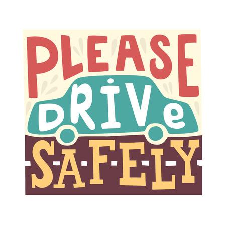 caja fuerte: Por favor, conduzca con seguridad - letras dibujado a mano única. Gran diseño para el cartel. Con la silueta del coche en el fondo Vectores