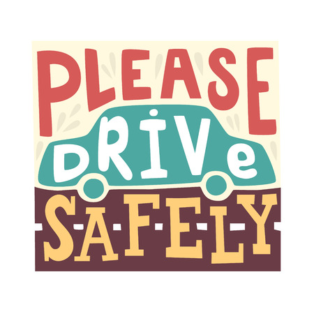 Por favor, conduzca con seguridad - letras dibujado a mano única. Gran diseño para el cartel. Con la silueta del coche en el fondo