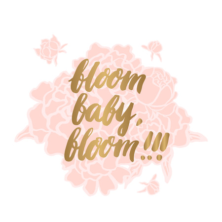 gently: Gold inscription bloom baby, bloom written by hand, in a trendy calligraphic style, on a gentle pink bouquet of peonies